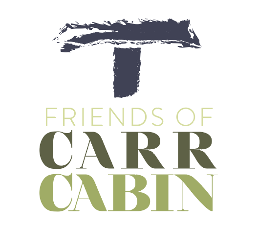 FRIENDS OF CARR CABIN